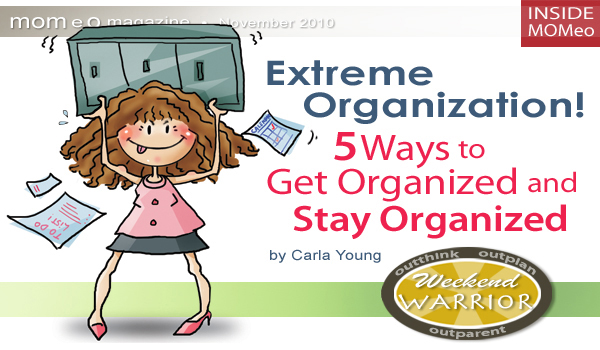 Weekend warriors extreme organization 5 ways to get for How to stay organized at home